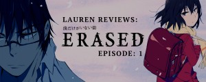 Yatta-Tachi Reviews: ERASED Episode 1