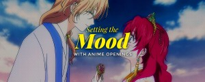 Setting the Mood with Anime Openings