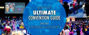 Yatta-Tachi's Ultimate Convention Guide: Prepping for Your Trip
