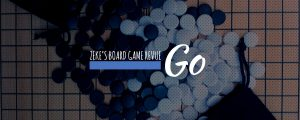 Zeke's Board Game Revue - Go