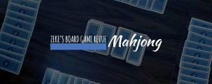 Mahjong - Zeke's Board Game Revue