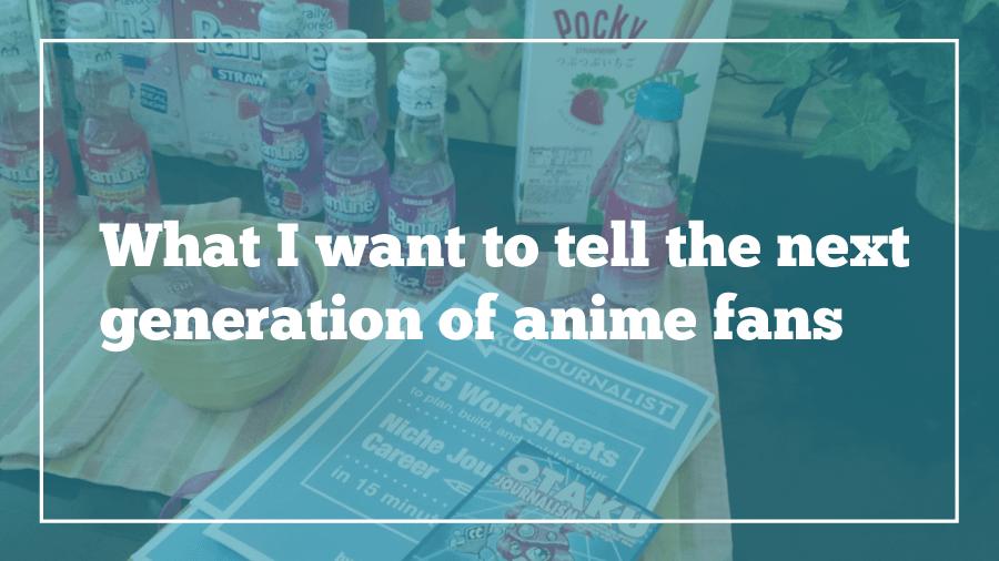 Otaku Journalist - Next Generation of Anime Fans