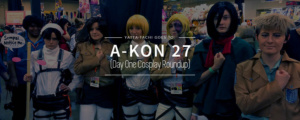 Yatta-Tachi Goes to: A-Kon 27 (Day 1 Cosplay Round up)