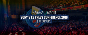 Sony's E3 Press Conference - Wrap up