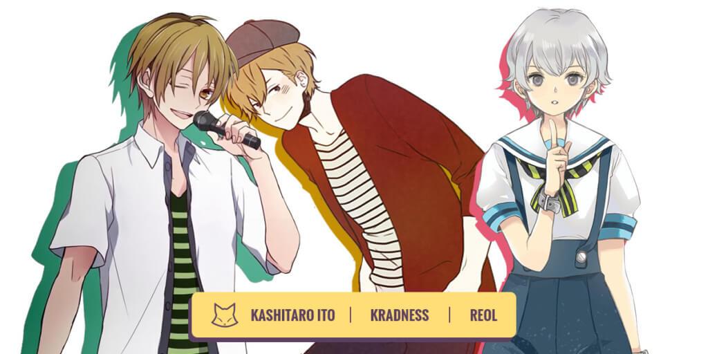 Yatta-Tachi: JubyPhonic's Favorite Utaite (Kashitaro Ito, kradness, and Reol)