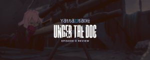 Under the Dog Episode 0 Review