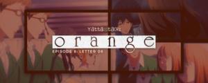 Orange Episode 8 Review (Letter 08)