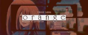 Orange Episode 9 Review (Letter 09)