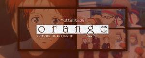 Orange Episode 10 Review (Letter 10)