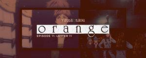 Orange Episode 11 Review (Letter 11)