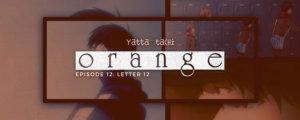 Orange Episode 12 Review (Letter 12)