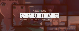 Orange Episode 13 Review (Letter 13)
