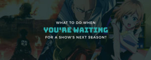 What to do when you're waiting for a show's next season