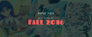 The Best Anime of Fall 2016