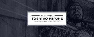 TBT - Honoring Toshiro Mifune