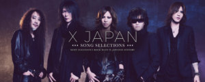 X Japan Song Selections