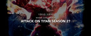 Where can I watch Attack On Titan Season 2?