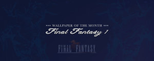 Wallpaper of the Month: Final Fantasy 1