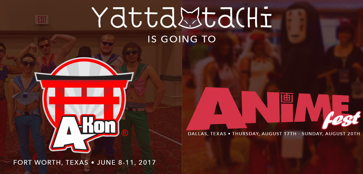Yatta-Tachi Is Going To A-Kon & AnimeFest 2017