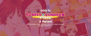 Introduction to Lovely Complex and Manzai