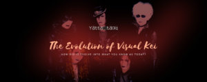 The Evolution of Visual Kei