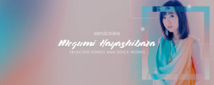 Megumi Hayashibara Selected Songs and Voice Works