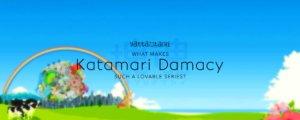 What Makes Katamari Damacy Such a Lovable Series?