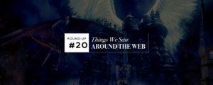 Things We Saw Around The Web #20