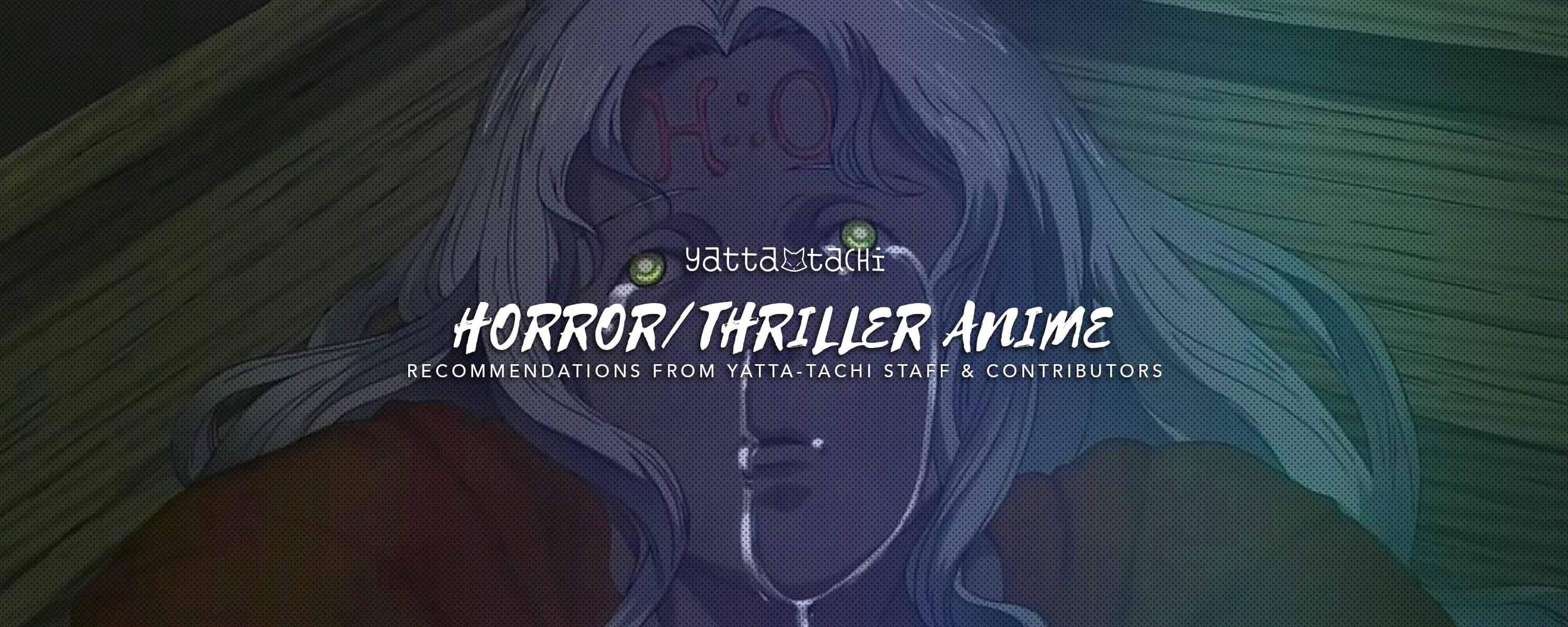 Anime Recommendation Horror Thriller Yatta Tachi