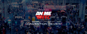 Yatta-Tachi Goes to: Anime NYC 2017