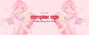 Complex Age: A Hobby Manga Set in Reality