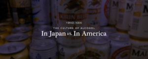 The Culture of Alcohol in Japan vs. in America