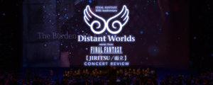 Final Fantasy 30th Anniversary Distant Worlds Concert Review