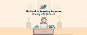 The Road to Learning Japanese: Dealing with Burnout