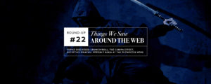 Things We Saw Around The Web #22