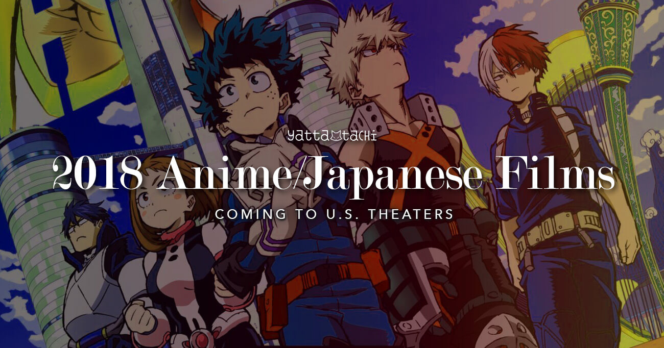 2018 Anime Japanese Films Coming To US Theaters Yatta Tachi