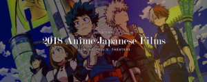 2018 Anime/Japanese Films Coming to U.S. Theaters