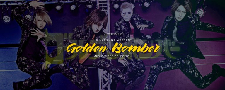 No Music, No Weapon? Golden Bomber music video selection!