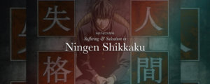 Suffering and Salvation in Ningen Shikkaku