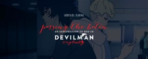 Passing the Baton: An Exploration of Ryo in Devilman Crybaby