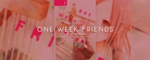 One Week Friends Vol. 1 Review