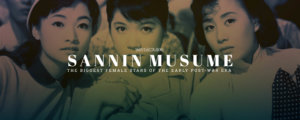 Sannin Musume: The Biggest Female Stars of The Early Post-War Era