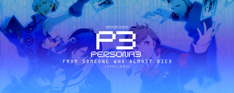 Persona 3 — From Someone Who Almost Died [Spoilers]