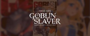Goblin Slayer Volume 1 Review [Spoiler-Free]