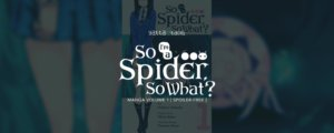 So I'm a Spider, So What? Vol. 1 Manga Review [Spoiler-Free]