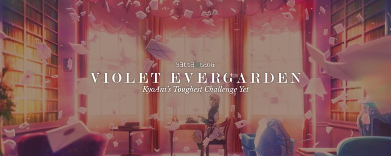 Violet Evergarden - KyoAni's Toughest Challenge Yet