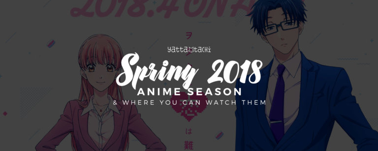Spring 2018 Anime & Where You Can Watch Them