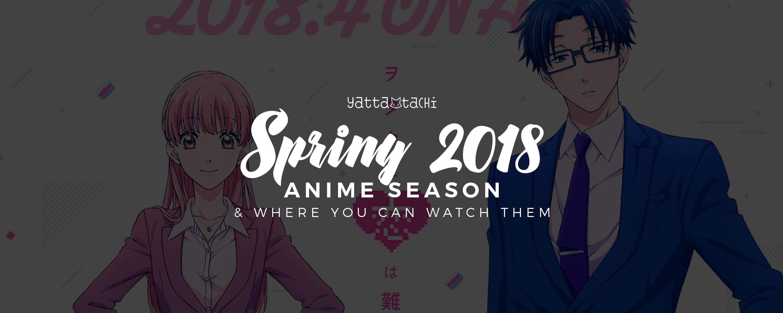Spring 2018 Anime & Where You Can Watch Them » Yatta-Tachi