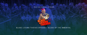 Blade Licking Thieves Podcast: Blade of the Immortal