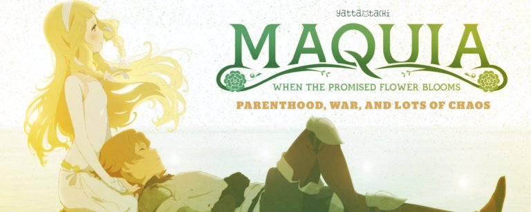 Maquia – Parenthood, War, and Lots of Chaos